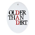 Dad - Older Than Dirt Ornament (Oval)
