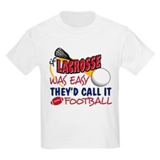 Lacrosse Was Easy T-Shirt