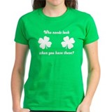 Who Needs Luck... Tee