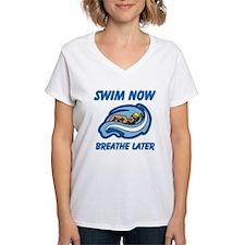 Swim Now Breathe Later Shirt