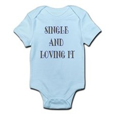 Single And Loving It Infant Bodysuit