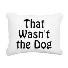 Not the Dog Rectangular Canvas Pillow