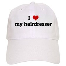 I Love my hairdresser Baseball Cap