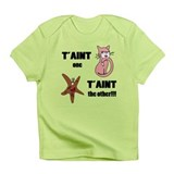 Taint one taint the other Infant T-Shirt