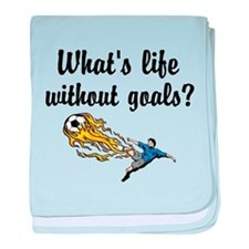 Whats Life Without Goals baby blanket