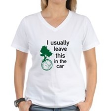 I usually leave this in the car Shirt