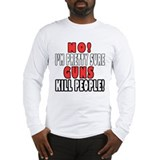 Guns Kill Long Sleeve T-Shirt