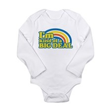 I'm Kind Of A Big Deal Long Sleeve Infant Bodysuit