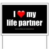 """Love My Life Partner"" Yard Sign"