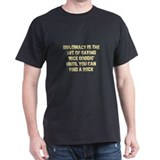 Diplomacy is the Art of Sayin T-Shirt