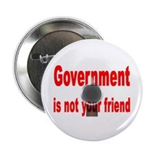 """Gvrnmnt is not your friend"" 2.25"" Button (10 pack"