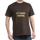 No Cruise Control T-Shirt