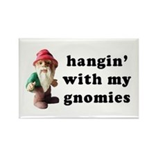 Hangin' with my Gnomies Rectangle Magnet