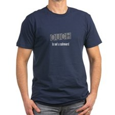 Ouch is not a safeword T-Shirt