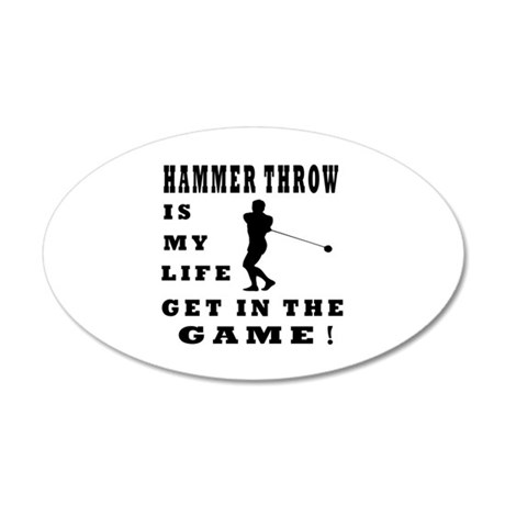 Hammer Throw Is My Life 35x21 Oval Wall Decal
