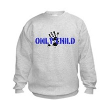 """Only Child"" Sweatshirt -Customize"