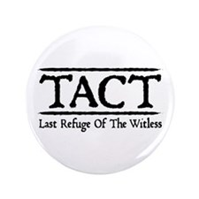 "TACT - Last Refuge Of The Witless 3.5"" Button"