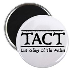 "TACT - Last Refuge Of The Witless 2.25"" Magnet (10"