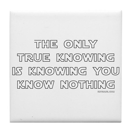 You Know Nothing-Socrates Tile Coaster