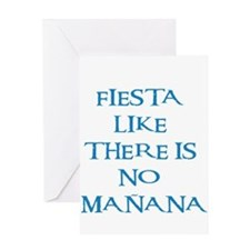 fiesta like there is no manana! Greeting Card