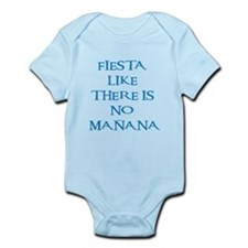 fiesta like there is no manana! Infant Bodysuit