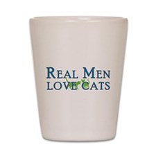Real Men Love Cats 5 Shot Glass