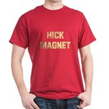 Hick Magnet T-Shirt