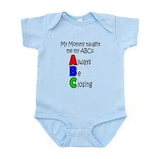 Always Be Closing - Mommy Infant Bodysuit