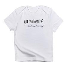 got real estate? Mommy Infant T-Shirt