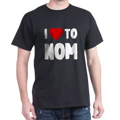 I Love to Nom T-Shirt