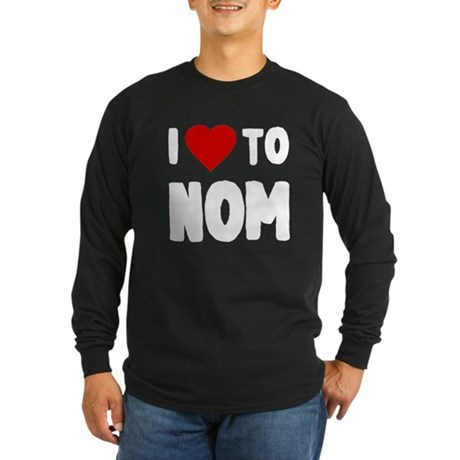 I Love to Nom Long Sleeve T-Shirt