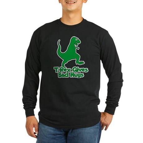 T-Rex Gives Bad Hugs Long Sleeve T-Shirt