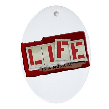 Life is a Musical - Oval Ornament