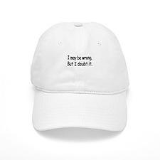 I may be wrong.But I doubt it. Shirt Cap