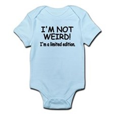 Im not Weird im a limited edition.png Infant Bodys