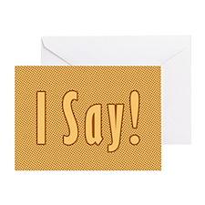 I Say Greeting Card