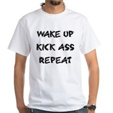 Wake up kick ass repeat Shirt