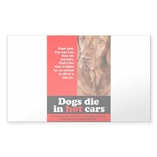 Dogs die in hot cars warning Decal