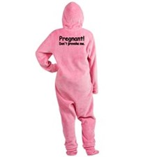 pregnant dont provoke me.png Footed Pajamas