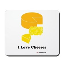 I Love Cheeses Mousepad