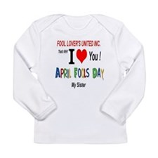 April Fools Day Sister Long Sleeve Infant T-Shirt