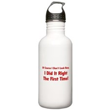 I Did It Right The First Time Sports Water Bottle
