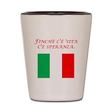 Italian Proverb Hope Shot Glass