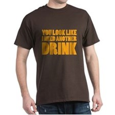 I Need Another Drink T-Shirt