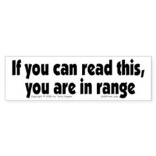 You Are In Range Bumper Bumper Sticker