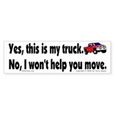 Yes, My Truck Bumper Bumper Sticker