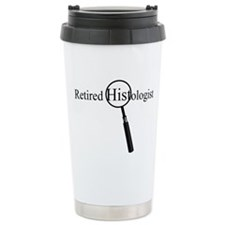 Retired Histologist.PNG Ceramic Travel Mug