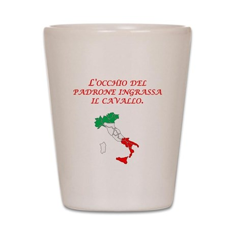 Italian Proverb Business Owner Shot Glass