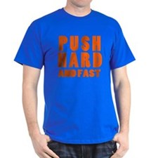 PUSH HARD AND FAST logo copy.png T-Shirt