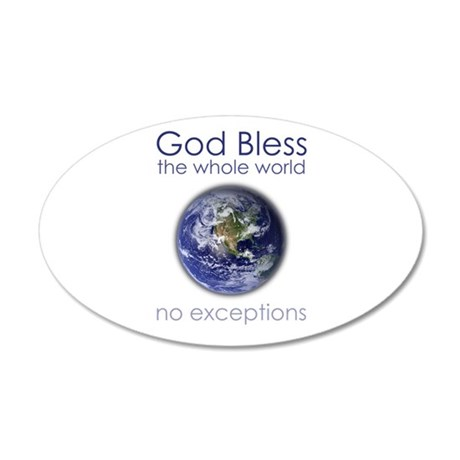 God Bless the Whole World 20x12 Oval Wall Decal